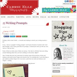25 Writing Prompts - Carrie Elle
