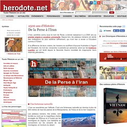 2500 ans d'Histoire - De la Perse à l'Iran - Herodote.net