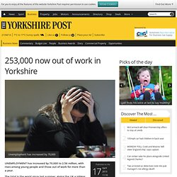 253,000 now out of work in Yorkshire - Business News