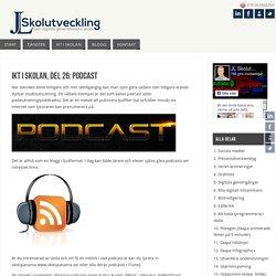 IKT i skolan, del 26: Podcast