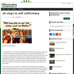 26 steps to self sufficiency - TheHomesteadingBoards.com