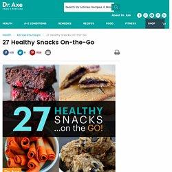 27 Healthy Snacks on the Go