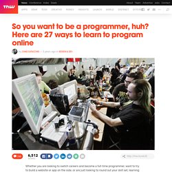 So you want to be a programmer, huh? Here are 27 ways to learn online