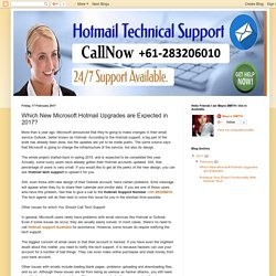 Hotmail Customer Care Number: +61-283206010(Australia): Which New Microsoft Hotmail Upgrades are Expected in 2017?