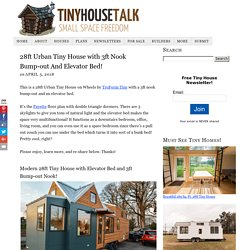 28ft Urban Tiny House with 3ft Nook Bump-out And Elevator Bed!