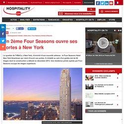 Un 2ème Four Seasons ouvre ses portes à New York