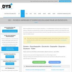 CE1 – Fiches à imprimer pour les élèves DYS - Troubles DYS