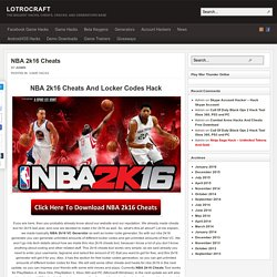 NBA 2k16 Cheats Tool - Free VC and Locker Codes