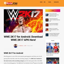 WWE 2K17 for Android {*Working*} WWE 2K17 APK Download!