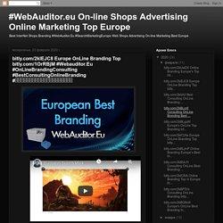 bitly.com/2klEJC8 Europe OnLine Branding Top bitly.com/1OrRBjM #Webauditor.Eu #OnLineBrandingConsulting #BestConsultingOnlineBranding #ਖੋਜਮਾਰਕੀਟਿੰਗਸਲਾਹਵਧੀਆ