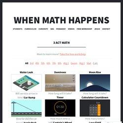 3 Act Math – When Math Happens