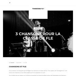 3 chansons pour la classe FLE -