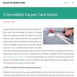 3 Incredible Carpet Care Hacks