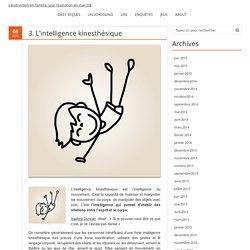 3. L'intelligence kinesthésique