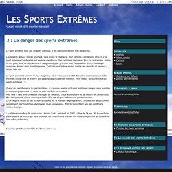 3 : Le danger des sports extrêmes