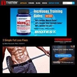 3 Simple Fat Loss Fixes