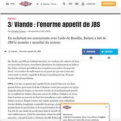 3/ Viande : l'énorme appétit de JBS