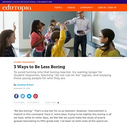 3 Ways to Be Less Boring