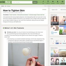 3 Ways to Tighten Skin