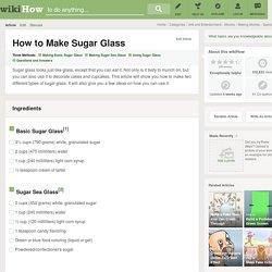3 Ways to Make Sugar Glass