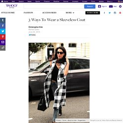 3 Ways To Wear a Sleeveless Coat