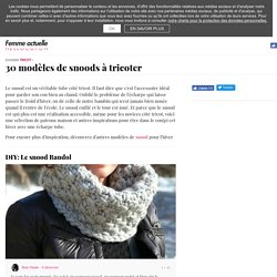 Snood, écharpe tube : DIY tricot
