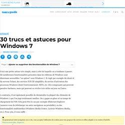 30 trucs et astuces pour Windows 7
