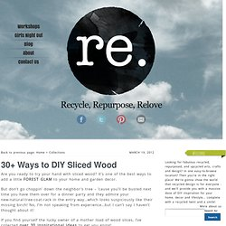 30+ Ways to DIY Sliced Wood