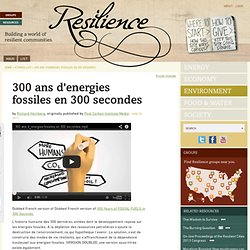 300 ans d'energies fossiles en 300 secondes