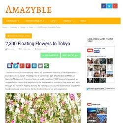 2,300 Floating Flowers In Tokyo