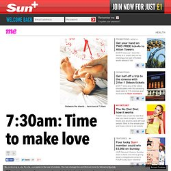 7:30am: Time to make love | The Sun |Woman|Health|Health