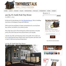 322 Sq. Ft. Castle Peak Tiny House