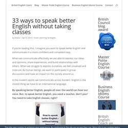 33 ways to speak better English – without taking classes