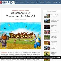 34 Games Like Townsmen for Mac OS – Games Like