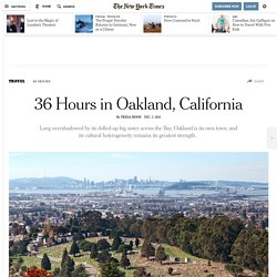 36 Hours in Oakland, California