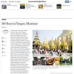 36 Hours in Yangon, Myanmar