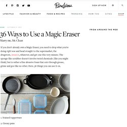 36 Ways to Use a Magic Eraser