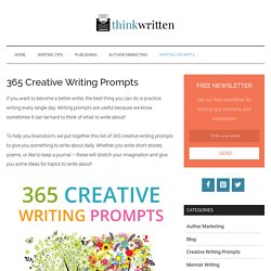 365 Creative Writing Prompts - ThinkWritten