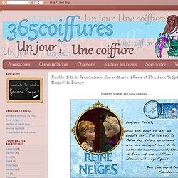 """Double défi de Framboisine : les coiffures d'Anna et Elsa dans """"la Reine des Neiges"""" de Disney"""