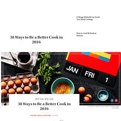 38 Ways to Be a Better Cook in 2016