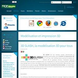 3D SLASH, la modélisation 3D pour tous