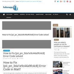 How to Fix [pii_pn_3da1e9c44a9fc4c8] Error Code solved - fullonapp