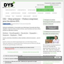 Ce2 – 3ème primaire - Fiches à imprimer DYS