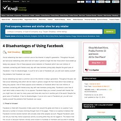disadvantages of facebook I'm seeing a lot of gripes about facebook lately people are saying facebook is dying because of the new restrictions on the news feed and the drop in reach some experts are even claiming there's no longer a reason to even have a facebook business page facebook is dead, they say i completely.