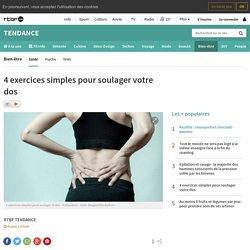 4 exercices simples pour soulager votre dos