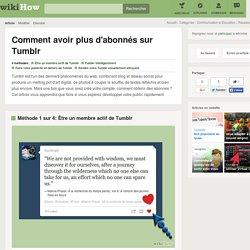 4 manières d'avoir plus d'abonnés sur Tumblr