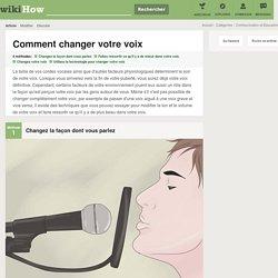 4 manières de changer votre voix