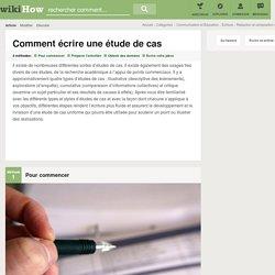 4 manières de écrire une étude de cas