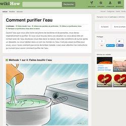 4 manières de purifier l'eau - wikiHow
