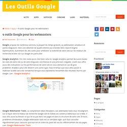 4 outils Google pour les webmasters